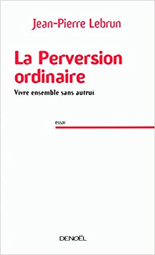 La perversion ordinaire